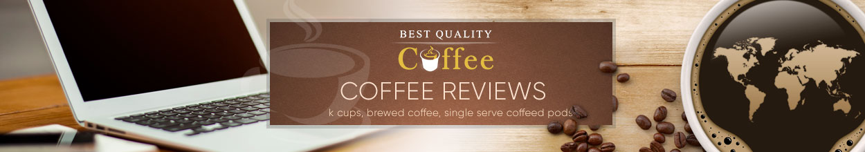 Coffee Reviews - Brewed Coffee, K Cups, Single Serve Coffee Pods - Best Quality Coffee Buying Refurbished Jura Coffee and Espresso Machines